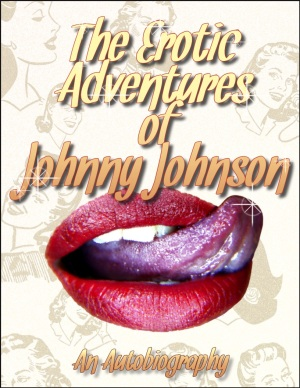 The Erotic Adventures of Johnny Johnson